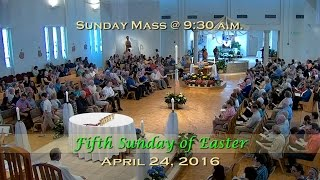 Fifth Sunday of Easter - Mass at St. Charles - April 24, 2016
