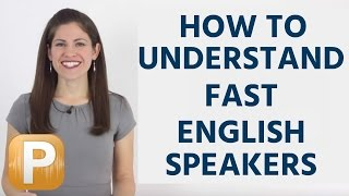 Video How To Understand Fast English Speakers download MP3, 3GP, MP4, WEBM, AVI, FLV Juni 2018