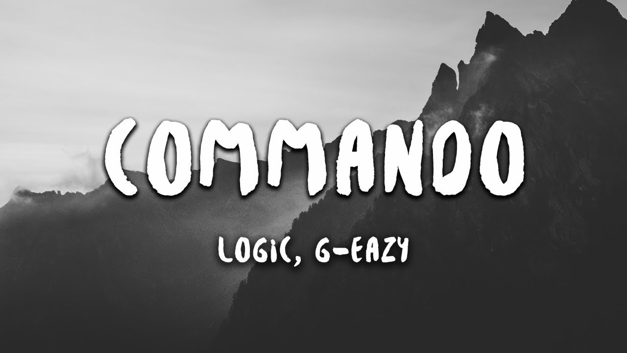 Logic - COMMANDO (Lyrics) feat. G-Easy