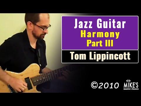 Jazz Guitar Harmony - Part III | Tom Lippincott