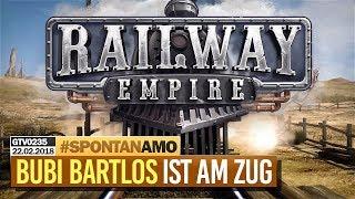 0235 🔴 BUBI BARTLOS spielt RAILWAY EMPIRE 🔴 Gronkh Livestream | 22.02.2018
