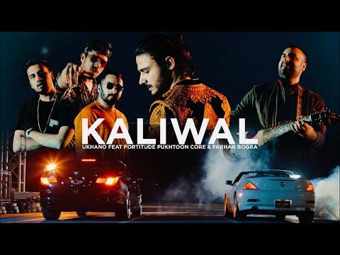 KALIWAL | UKHANO | FORTITUDE PUKHTOON CORE | FARHAN BOGRA (Official Music Video)