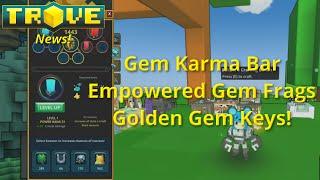 [Trove] Empowered Gem Fragments - Gem Karma Bar - Golden Gem Key! Trove News
