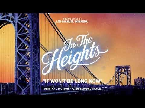 It Won't Be Long Now - In The Heights Motion Picture Soundtrack (Official Audio)