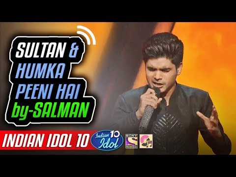 Sultan - Humka Peeni Hai - Salman Ali - Indian Idol 10 - Neha Kakkar - 2018 - Salman Khan