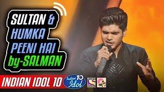 Sultan Humka Peeni Hai - Salman Ali - Indian Idol 10 - Neha Kakkar - 2018 - Salman Khan.mp3