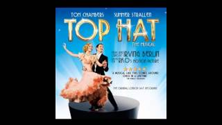 Top Hat - The Musical - 16. Outside of That, I Love You
