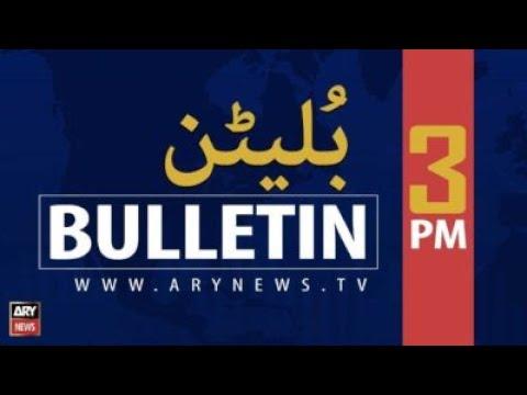 ARY NEWS Bulletin | 3 PM | 28th NOVEMBER 2020