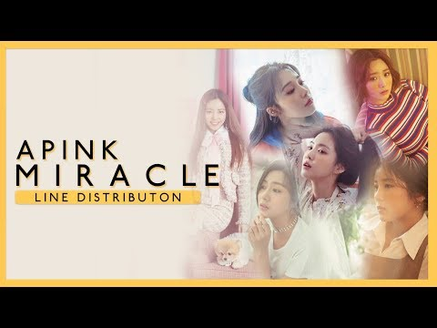 Apink (에이핑크) - MIRACLE 기적 같은 이야기 | Line Distribution (Color Coded) [PERFECT ACCURACY]