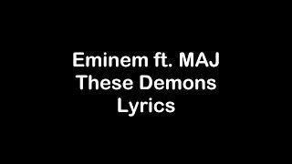 Eminem ft. MAJ - These Demons [Lyrics]
