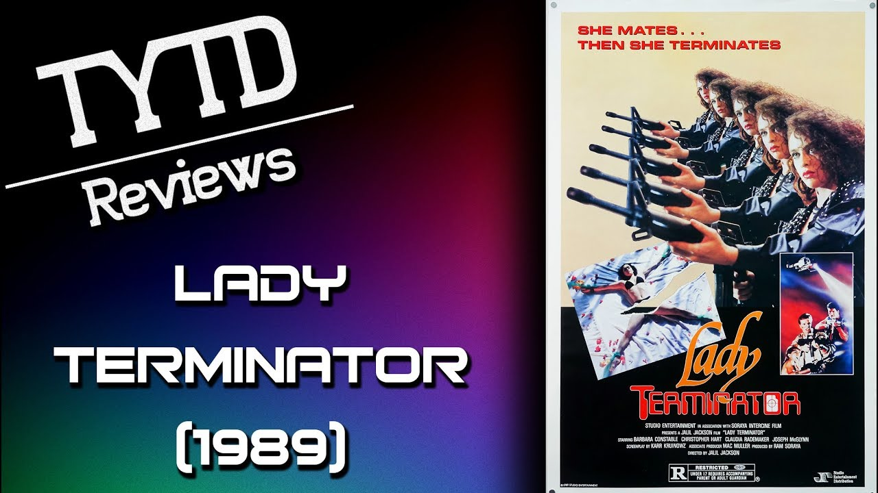 Lady Terminator (1989) + Special Guest! - TYTD Reviews