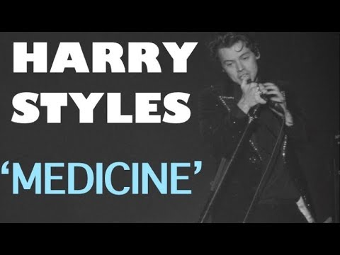 HARRY STYLES - MEDICINE (new song)