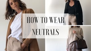 How To Wear Neutral Colours [2019 Fashion Trends]