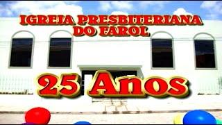 25 Anos da Igreja Presbiteriana do Farol - 1986/2011 - Homenagem pastores, amigos e família