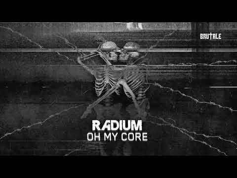 Radium - Oh My Core (BRU052)