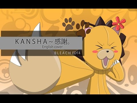 Kansha ~Gratitude~ || Bleach ED14 TV Size || Original MV【English Cover】