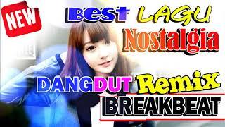 DJ DANGDUT NOSTALGIA REMIX BREAKBEAT BEST POPULER 2018   YouTube