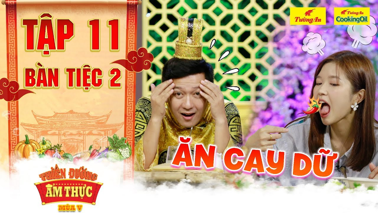 Thiên đường ẩm thực 5 | Tập 11 Bàn tiệc 2: Trường Giang tá hỏa trước độ ăn cay của Suni Hạ Linh