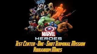 Marvel Heroes - Test Center - One-Shot Terminal Missions - Vibranium Mines