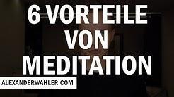 Warum Du Täglich Meditieren Solltest - 6 Vorteile von Meditation