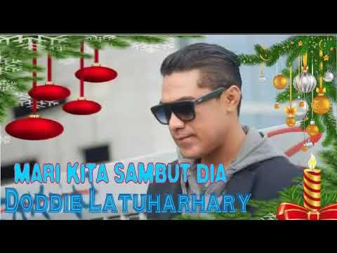 Lagu Natal Terbaru 2017-Doddie Latuharhary-Mari Kita Sambut Dia