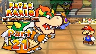 Paper Mario: The Thousand-Year Door - Part 21: Why You Gotta Do Me Like That Bowser?