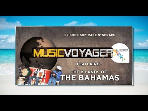 Music Voyager: Bahamas Rake n' Scrape   Episode 607