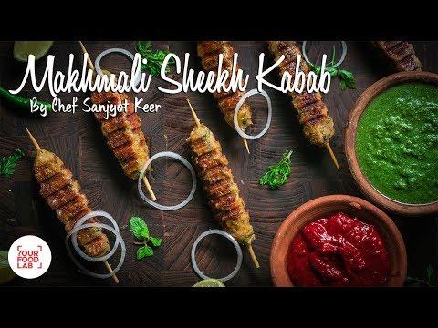 Makhmali Sheekh Kebab Recipe | Chef Sanjyot Keer
