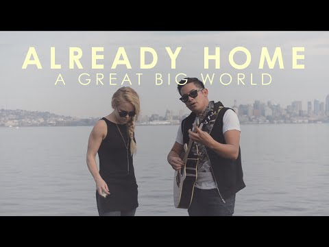 Already Home - A Great Big World (Cover)