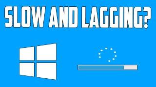 How To Fix Windows 10 Lagging/Slow Problem [Quick Fix]