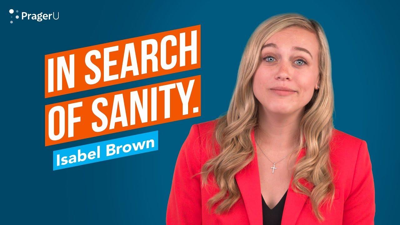 PragerU In Search of Sanity