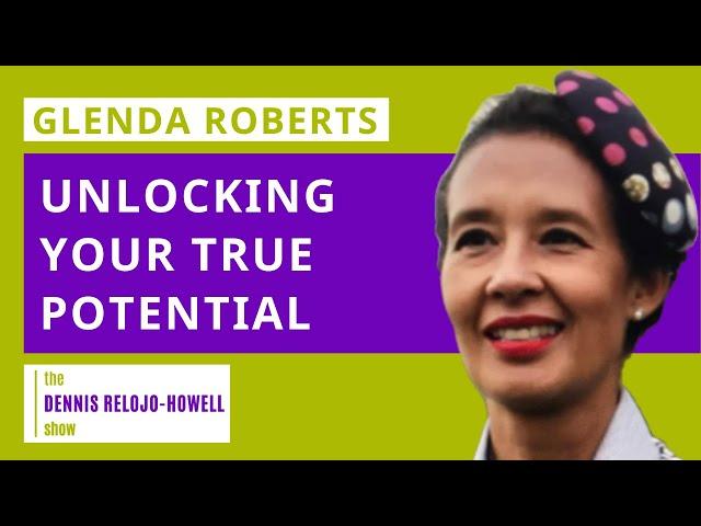 Glenda Roberts: Unlocking Your True Potential