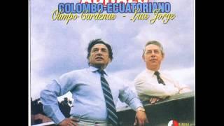 Olimpo Cárdenas y Luis Jorge Martínez   10 canciones Album Abrazo Colombo Ecuatoriano   Col-Lujomar