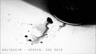 Watch Wolfsheim Heroin She Said video