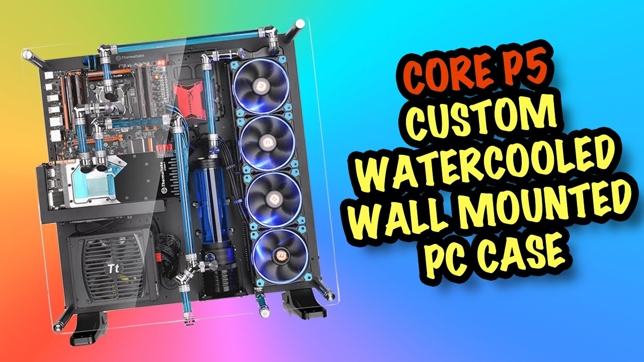 Rgb Fan Lights Amp Watercooled Wall Mount Pc Thermaltake