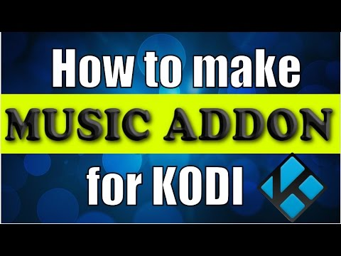 HOW TO CREATE YOUR OWN [ Music. Addon] FOR KODI IN EASY WAY