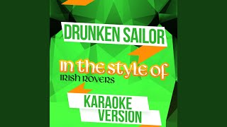 Drunken Sailor (In the Style of Irish Rovers) (Karaoke Version)