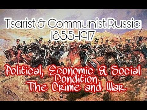 Tsarist Russia 1855-1917 - Political, Economic, Social Conditions & Crimean War