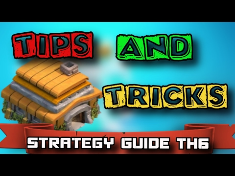 TH6 Tips and Tricks | TH6 Strategy Guide | TH6 Upgrade Guide | TH6 Farming