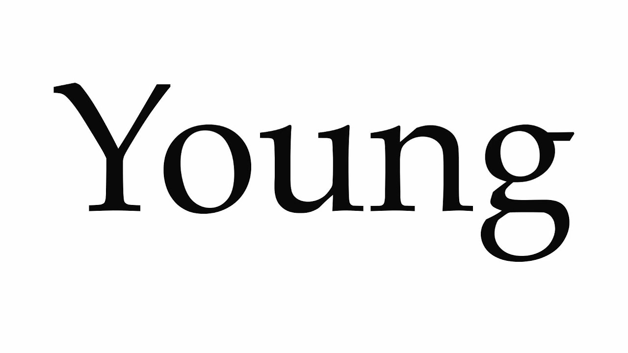 How to Pronounce Young