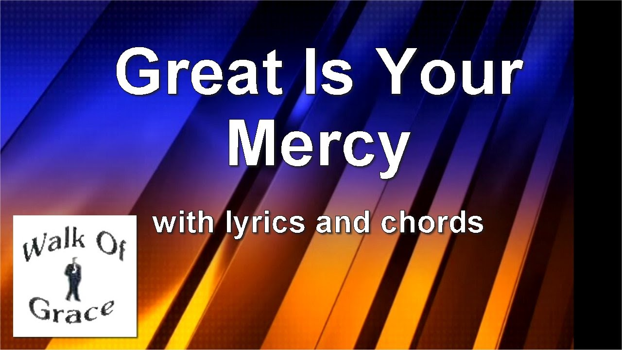 Great is your mercy worship song with lyrics and chords youtube great is your mercy worship song with lyrics and chords hexwebz Image collections