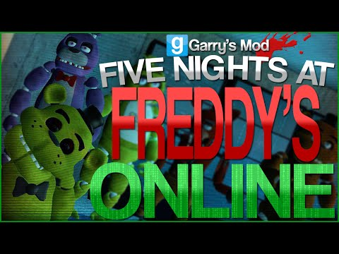 Garry's Mod | FIVE NIGHTS AT FREDDY'S ONLINE | Play With Your Friends! (Gmod Funny Moments)