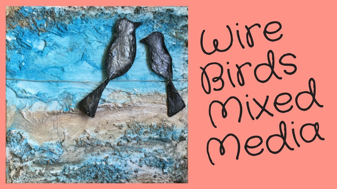 DIY Wire Birds for Mixed Media Art Tutorial - YouTube