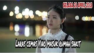 Siapa Takut Jatuh Cinta Episode Selasa 24 April 2018: Laras Cemas, Vino Masuk Rumah Sakit