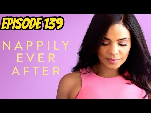 Nappily Ever After - Episode 139