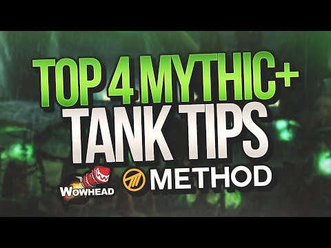 Top 4 Mythic+ Dungeon Tank Tips - Method / Wowhead