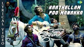 Kaathellam Poo Manakka  Lyrical  Jiiva  Santhosh Narayanan  Raju Murugan  Natasha Singh