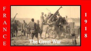 Combat Film | WW1 Documentary | France 1918