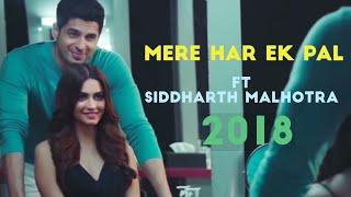 Mere Har Ek Pal | Siddharth Malhotra