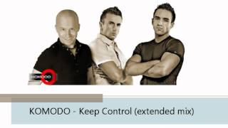 Komodo feat. Anna Montgomery - Keep Control (Extended Mix)